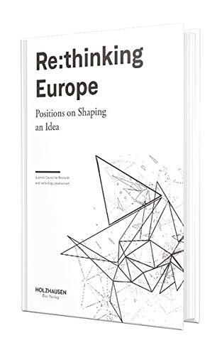 Re:thinking Europe: Positions on Shaping an Idea Jahrhundert Motor