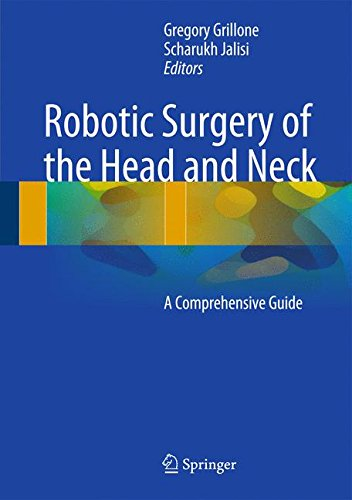 Robotic Surgery of the Head and Neck: A Comprehensive Guide