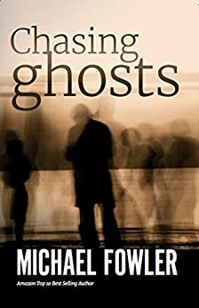 Chasing Ghosts: A gripping psychological thriller (A Detective Jack Buchan Novel) by [Fowler, Michael]