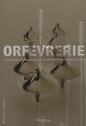 Orfèvrerie : La collection contemporaine du musée des Arts décoratifs de Lyon