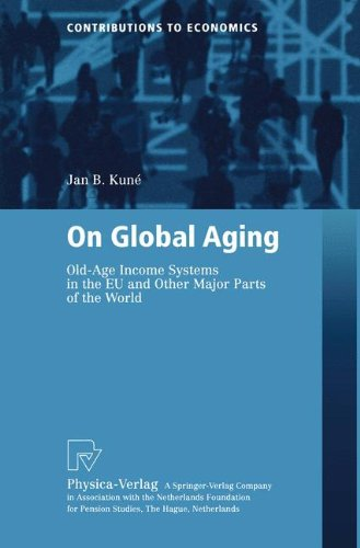 On Global Aging: Old-Age Income Systems in the EU and Other Major Parts of the World (Contributions to Economics)