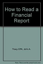 How to Read a Financial Report: Wringing Cash Flow and Other Vital Signs Out of the Numbers by John A. Tracy (1989-10-02)