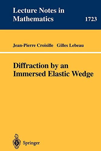 Diffraction by an Immersed Elastic Wedge (Lecture Notes in Mathematics, Band 1723) Bennett Wedges