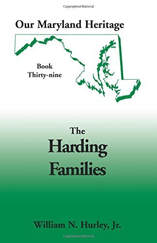 Our Maryland Heritage, Book 39: Harding Families by William Neal Hurley Jr. (2013-02-28)
