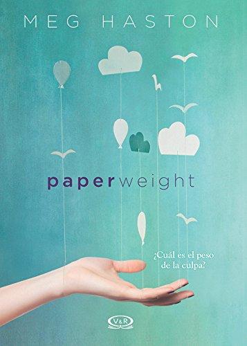 Paperweight ; ¿cuál es el peso de la culpa? por Meg Haston