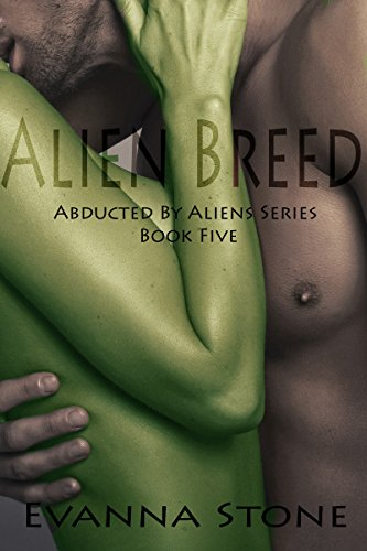 Alien Breed (Abducted By Aliens Series Book 5)