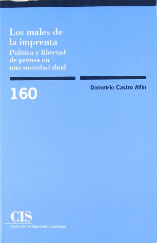 Los males de la imprenta: Política y libertad de prensa en una sociedad dual (Monografías)