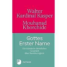 Gottes Erster Name: Ein islamisch-christliches Gespräch über Barmherzigkeit (German Edition)
