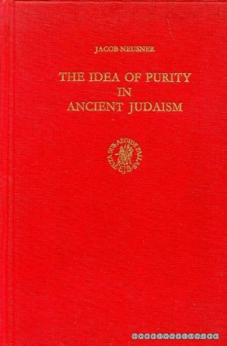 Idea of Purity in Ancient Judaism: The Haskell Lectures 1972-73