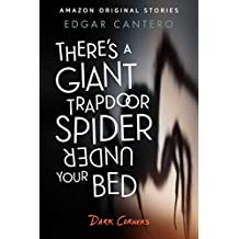 There's a Giant Trapdoor Spider Under Your Bed (Dark Corners collection) (English Edition)