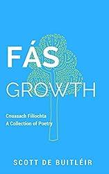 Fás   Growth: Cnuasach Filíochta   A Collection of Poetry (Irish Edition)