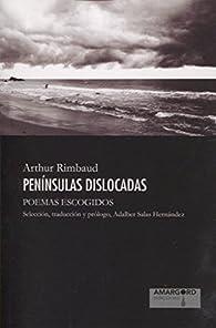 PENÍNSULAS DISLOCADAS par Arthur Rimbaud