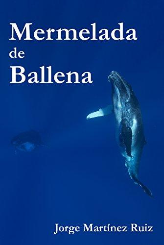 Mermelada de Ballena por Jorge Martínez Ruiz