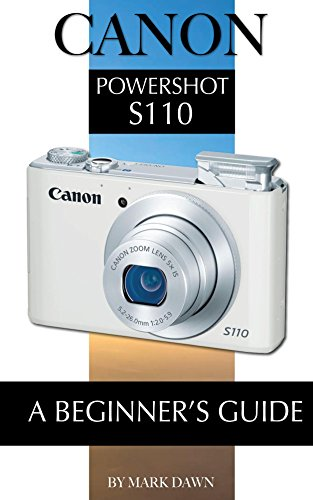 Canon PowerShot S110: A Beginner's Guide (English Edition)