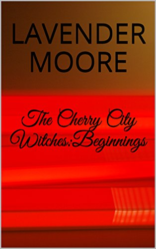 The Cherry City Witches:Beginnings: Novellas