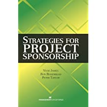 Strategies for Project Sponsorship by Vicki James, Ron Rosenhead, Peter Taylor (2013) Paperback