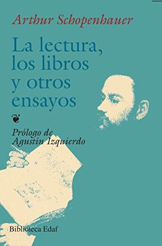 Lectura, Los Libros Y Otros Ensayos (Biblioteca Edaf) por Arthur Schopenhauer