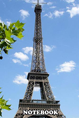 Notebook: The Eiffel Tower , Journal for Writing, College Ruled Size 6' x 9', 110 Pages