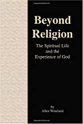 Beyond Religion: The Spiritual Life and the Experience of God