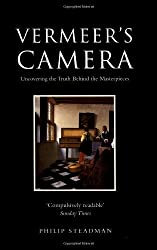 Vermeer's Camera: Uncovering the Truth behind the Masterpieces by Philip Steadman (2002-09-19)