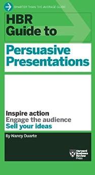 HBR Guide to Persuasive Presentations (HBR Guide Series) von [Duarte, Nancy]