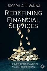 By Joseph DiVanna ; J Divanna ( Author ) [ Redefining Financial Services: The New Renaissance in Value Propositions (2002) By Jun-2002 Hardcover Hardcover