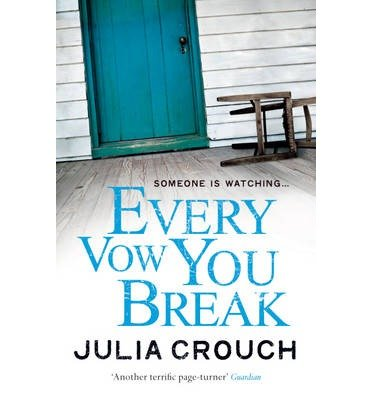 [(Every Vow You Break)] [ By (author) Julia Crouch ] [August, 2012]