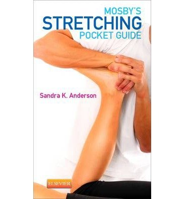 [(Mosby's Stretching Pocket Guide)] [Author: Sandra K. Anderson] published on (January, 2014)