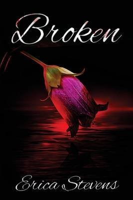 [(Broken (the Captive Series Prequel))] [By (author) Erica Stevens ] published on (February, 2015)