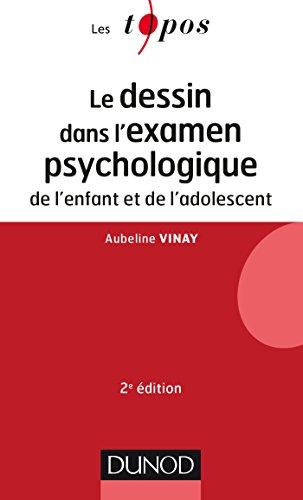 Le dessin dans l'examen psychologique de l'enfant et de l'adolescent - 2e éd.