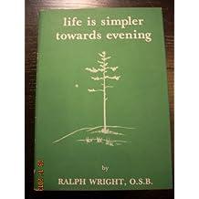Life Is Simpler Towards Evening
