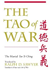 [( The Tao of War: the Martial 'Tao Te Ching' )] [by: Ralph D. Sawyer] [Dec-2002]