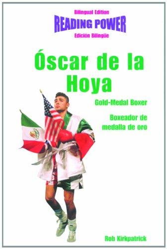 Oscar De LA Hoya Gold Medal Boxer / Boxeador De Medalla De Oro: Gold-Medal Boxer = Boxeador De Medalla De Oro (Hot Shots / Grandes Idolos) por Rob Kirkpatrick