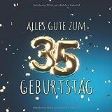 Alles Gute zum 35. Geburtstag: Gästebuch zum Eintragen mit 110 Seiten - Ballons Gold-Blau