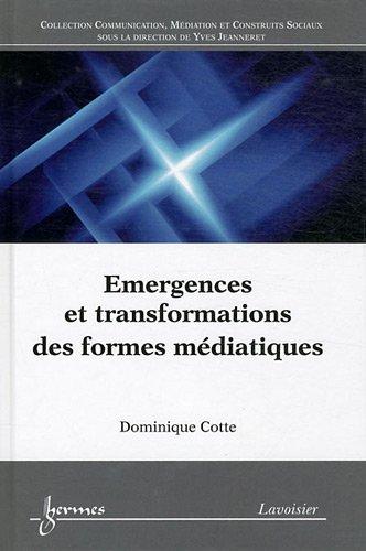 Emergences et transformations des formes médiatiques