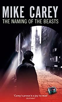The Naming Of The Beasts: A Felix Castor Novel by [Carey, Mike]