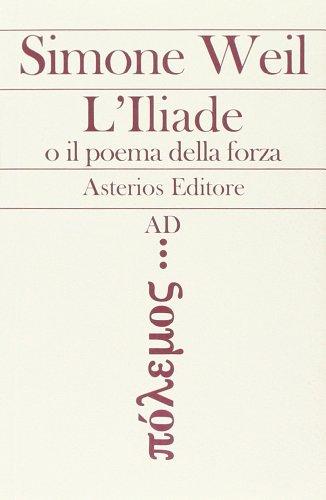 L'Illiade o il poema della forza