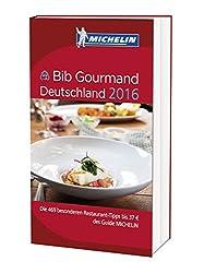 Michelin Bib Gourmand Deutschland 2016: Die 469 besonderen Restaurant-Tipps bis 37 € des Guide Michelin (MICHELIN Hotelführer)