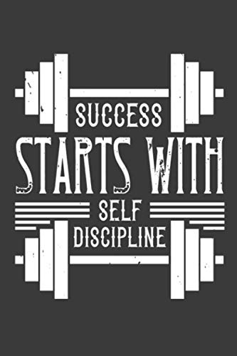 bodybuilding gift-success starts with self discipline: fitness:notebook/journal gift ( 6*9 -120 blank pages)