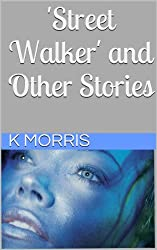 Street Walker and other stories