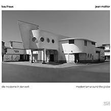 Jean Molitor: bau1haus - die moderne in der welt