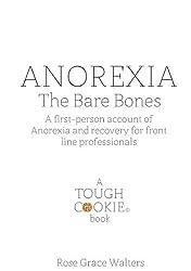 Anorexia: The Bare Bones