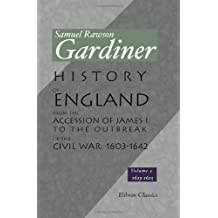 History of England from the Accession of James I. to the Outbreak of the Civil War: 1603-1642: Volume 3: 1616-1621 by Samuel Rawson Gardiner (2000-12-26)