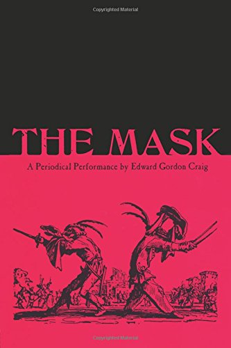The Mask: A Periodical Performance by Edward Gordon Craig (Contemporary Theatre Studies)