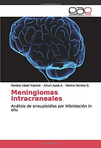 Meningiomas intracraneales: Análisis de aneuploidías por Hibridación in situ