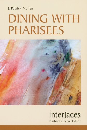 Dining with Pharisees (Interfaces) by J. Patrick Mullen (2004-10-01)