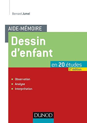 Dessin d'enfant en 20 études : Observation, analyse, interprétation par Bernard Jumel