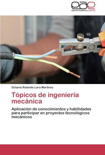 Tópicos de ingeniería mecánica por Lara Martinez Octavio Rolando