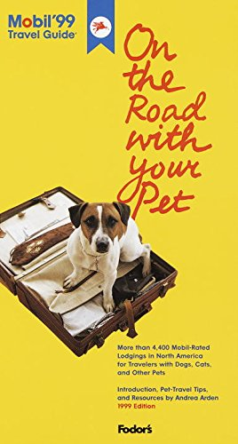 Mobil 99: On the Road with Your Pet: More Than 4,000 Mobil-Rated Lodgings in North America for Travelers with Dogs, C ats and Other Pets (MOBIL TRAVEL GUIDE: ON THE ROAD WITH YOUR PET)