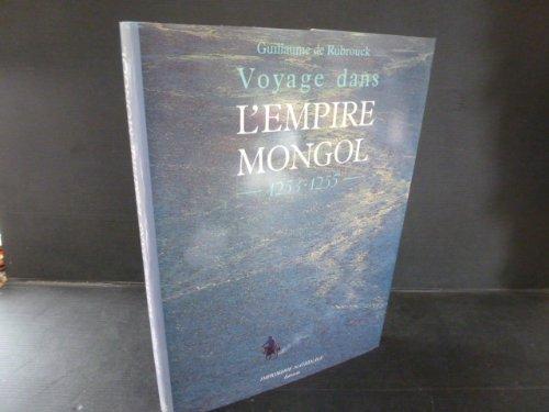 Voyage dans l'empire mongol : 1253-1255 par Guillaume de Rubrouck